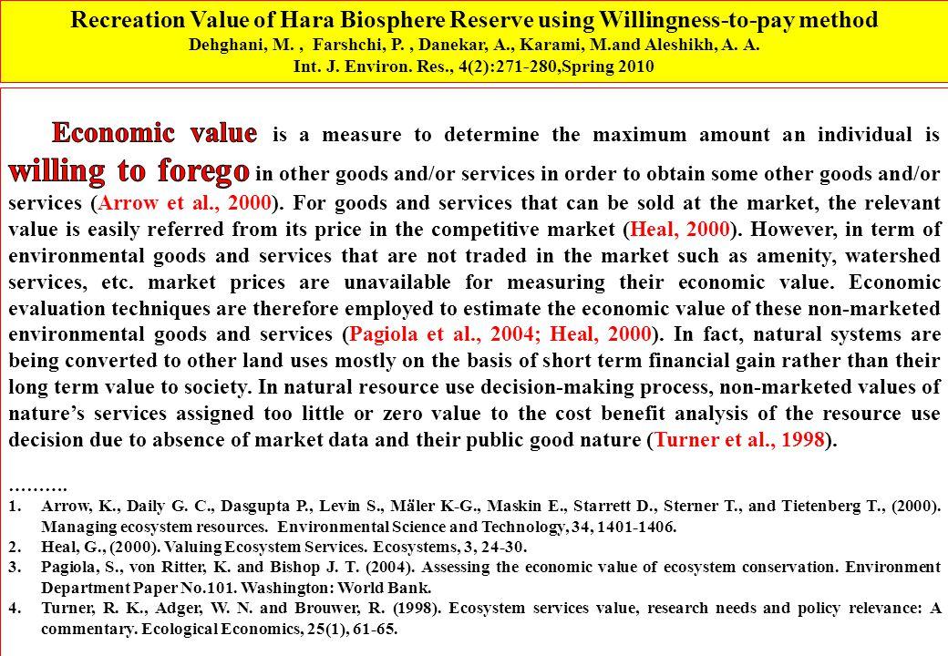 Recreation Value of Hara Biosphere Reserve using Willingness-to-pay method Dehghani, M., Farshchi, P., Danekar, A., Karami, M.and Aleshikh, A.