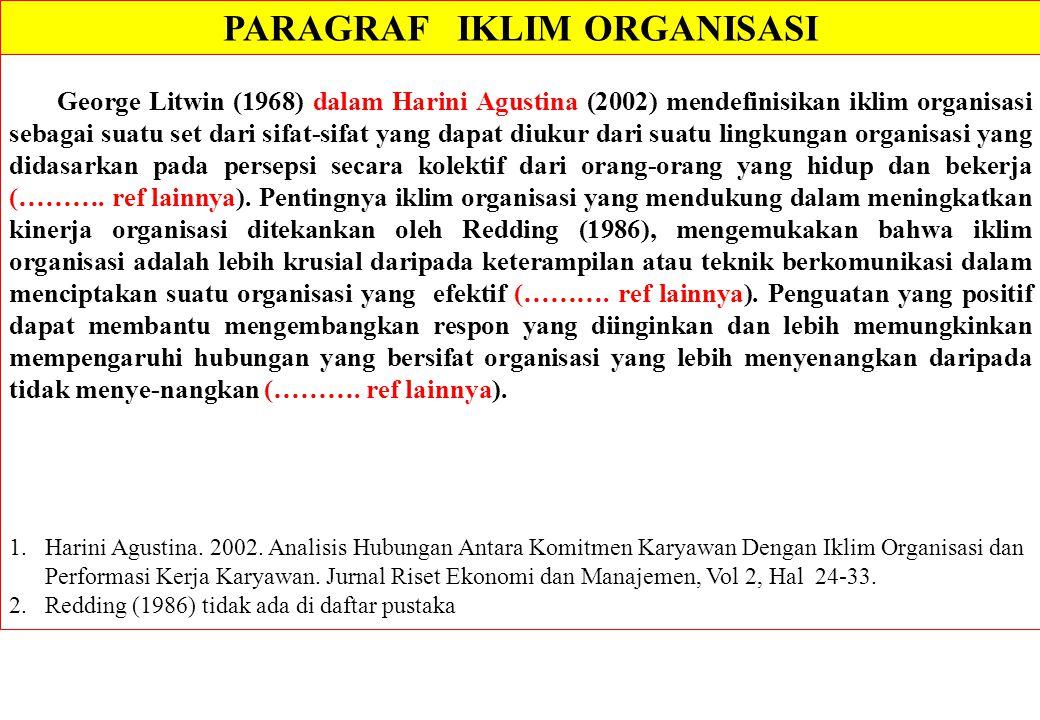 George Litwin (1968) dalam Harini Agustina (2002) mendefinisikan iklim organisasi sebagai suatu set dari sifat-sifat yang dapat diukur dari suatu ling