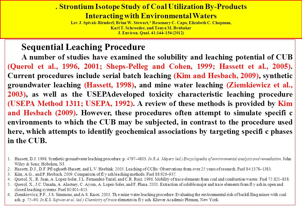 . Strontium Isotope Study of Coal Utilization By-Products Interacting with Environmental Waters Lev J. Spivak-Birndorf, Brian W. Stewart,* Rosemary C.