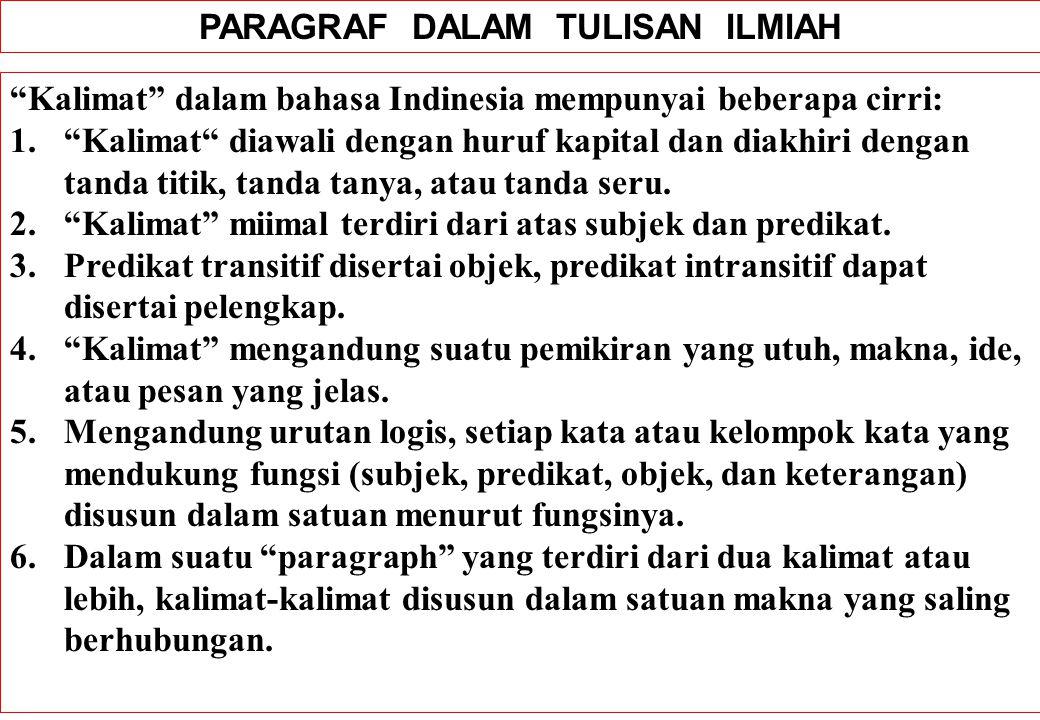 """PARAGRAF DALAM TULISAN ILMIAH """"Kalimat"""" dalam bahasa Indinesia mempunyai beberapa cirri: 1.""""Kalimat"""" diawali dengan huruf kapital dan diakhiri dengan"""