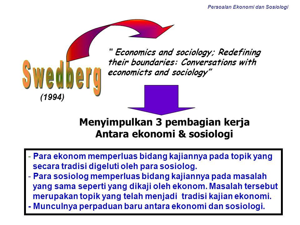 Sosiologi ekonomi merupakan studi tentang bagaimana cara orang atau masyarakat memenuhi kebutuhan hidup mereka terhadap barang dan jasa langka, dengan menggunakan pendekatan sosiologi.