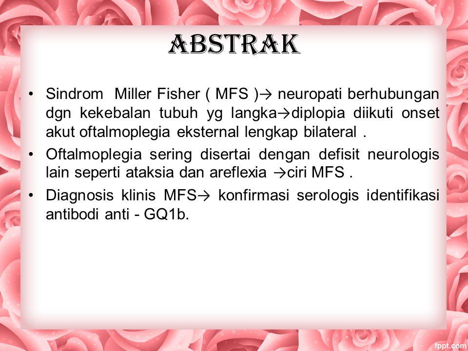 Paling umum keluhan utama MFS → diplopia (akibat onset acut opthalmoplegia external) → unilateral atau bilateral dan komplit atau tidak komplit.