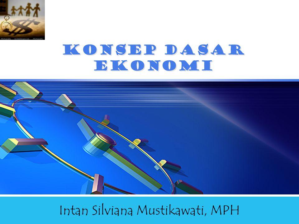 LOGO Konsep dasar ekonomi Intan Silviana Mustikawati, MPH