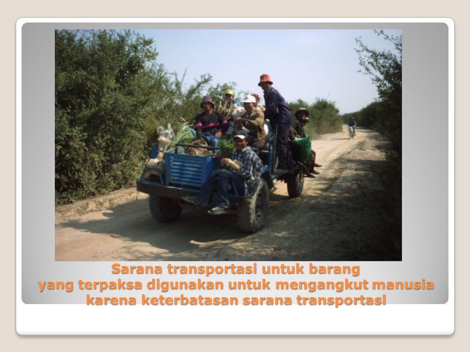 Sarana transportasi untuk barang yang terpaksa digunakan untuk mengangkut manusia karena keterbatasan sarana transportasi