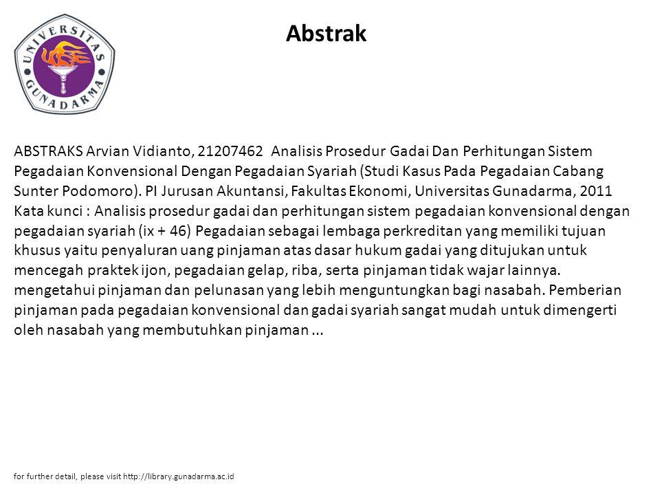 Abstrak ABSTRAKS Arvian Vidianto, 21207462 Analisis Prosedur Gadai Dan Perhitungan Sistem Pegadaian Konvensional Dengan Pegadaian Syariah (Studi Kasus
