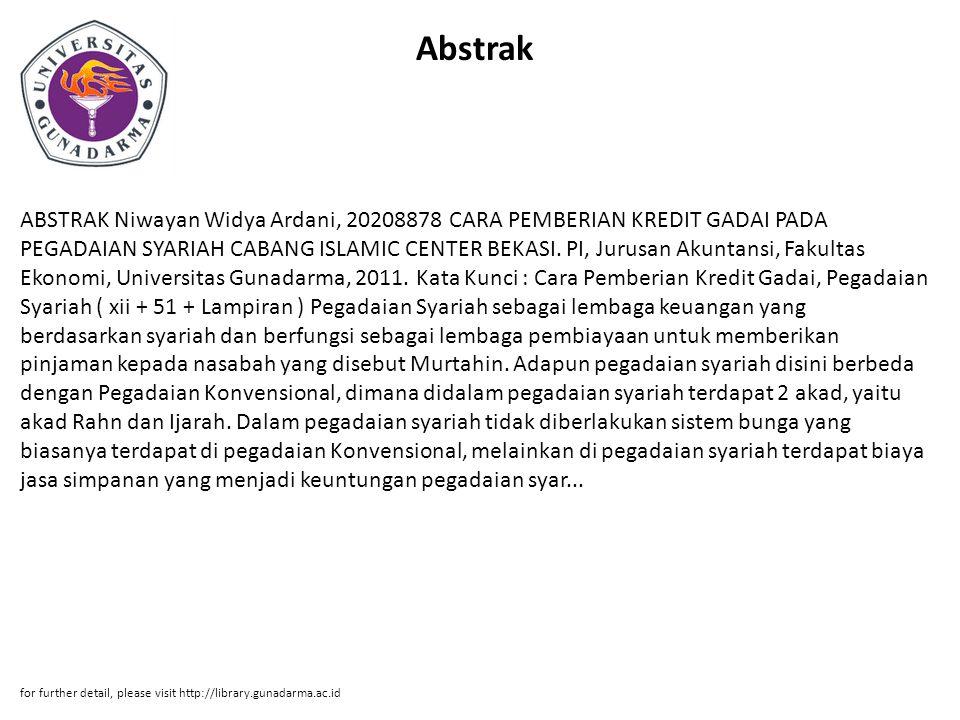 Abstrak ABSTRAK Niwayan Widya Ardani, 20208878 CARA PEMBERIAN KREDIT GADAI PADA PEGADAIAN SYARIAH CABANG ISLAMIC CENTER BEKASI. PI, Jurusan Akuntansi,