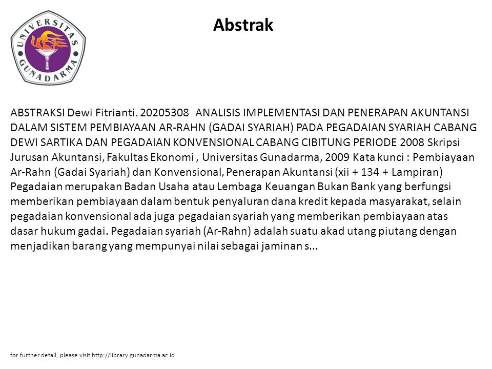 Abstrak ABSTRAKSI Dewi Fitrianti. 20205308 ANALISIS IMPLEMENTASI DAN PENERAPAN AKUNTANSI DALAM SISTEM PEMBIAYAAN AR-RAHN (GADAI SYARIAH) PADA PEGADAIA