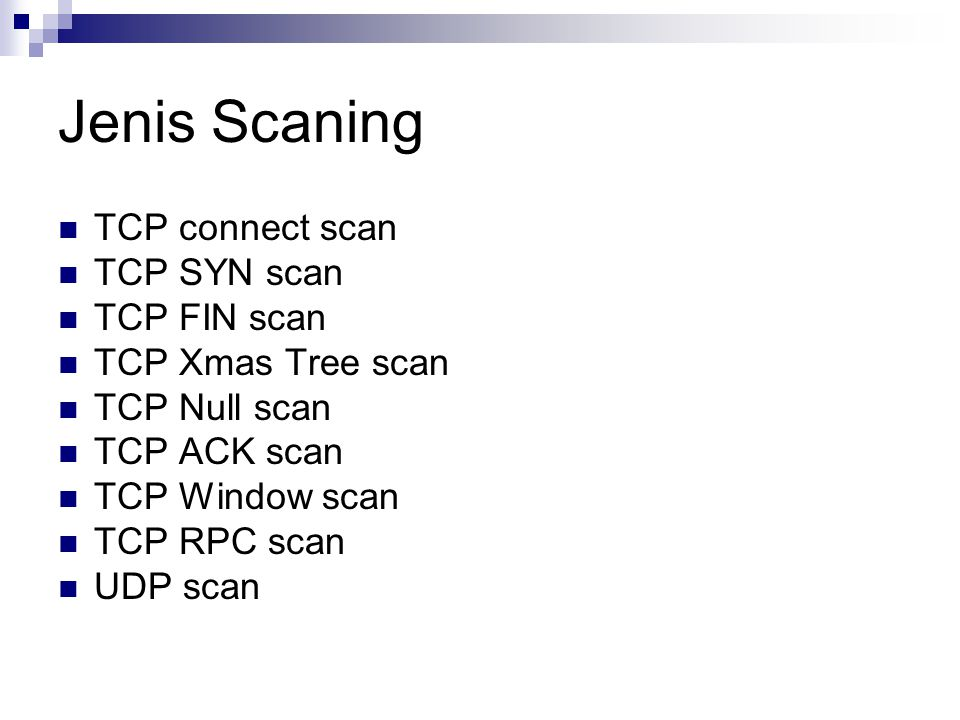 Jenis Scaning TCP connect scan TCP SYN scan TCP FIN scan TCP Xmas Tree scan TCP Null scan TCP ACK scan TCP Window scan TCP RPC scan UDP scan