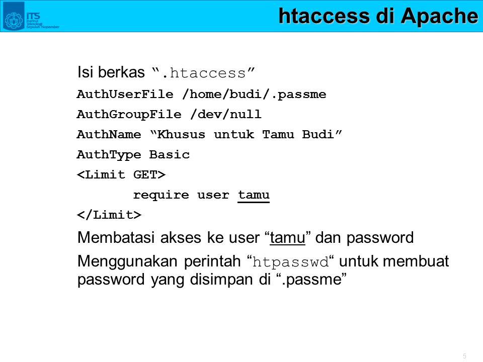 """5 htaccess di Apache Isi berkas """".htaccess"""" AuthUserFile /home/budi/.passme AuthGroupFile /dev/null AuthName """"Khusus untuk Tamu Budi"""" AuthType Basic r"""