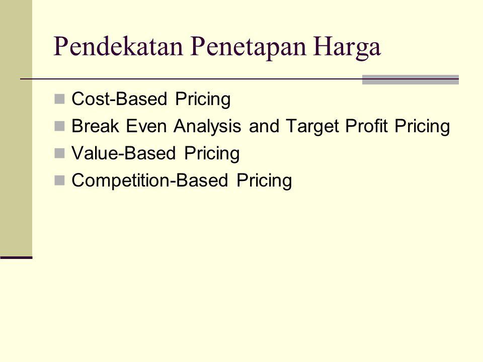 Cost-Based Pricing Menambahkan mark up terhadap biaya suatu produk Unit cost = variable cost + fixed costs unit sales Markup Price =Unit cost (1-desired return on sales)