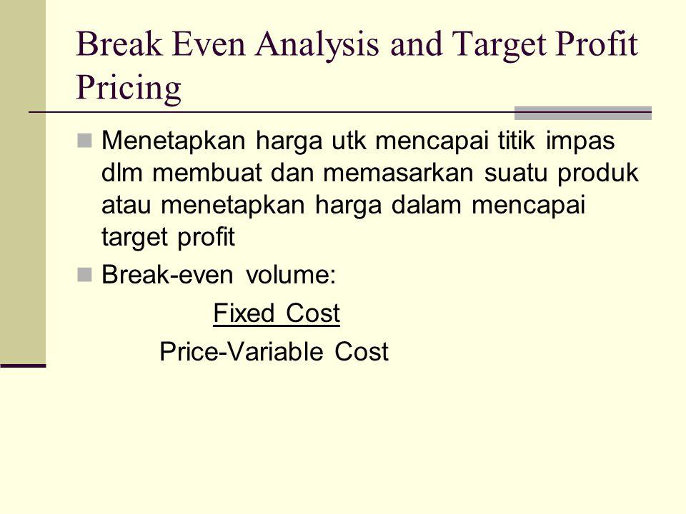 Value-Based Pricing Menetapkan harga berdasarkan persepsi pembeli terhadap suatu nilai dibandingkan dengan biaya penjual ProductCostPriceValueCustomers ValuePriceCostProduct Cost-based Pricing Value-based Pricing