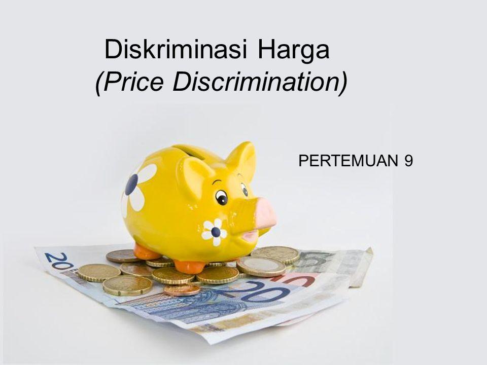 Page 1 Diskriminasi Harga (Price Discrimination) PERTEMUAN 9