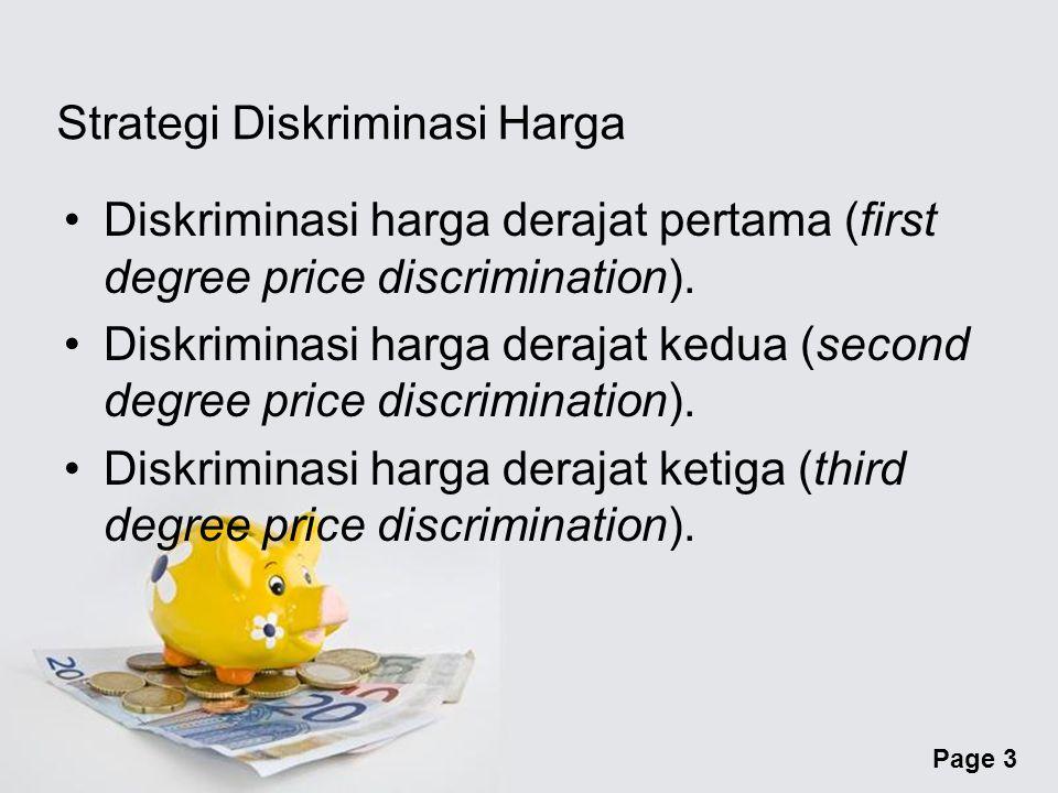 Page 3 Strategi Diskriminasi Harga Diskriminasi harga derajat pertama (first degree price discrimination).