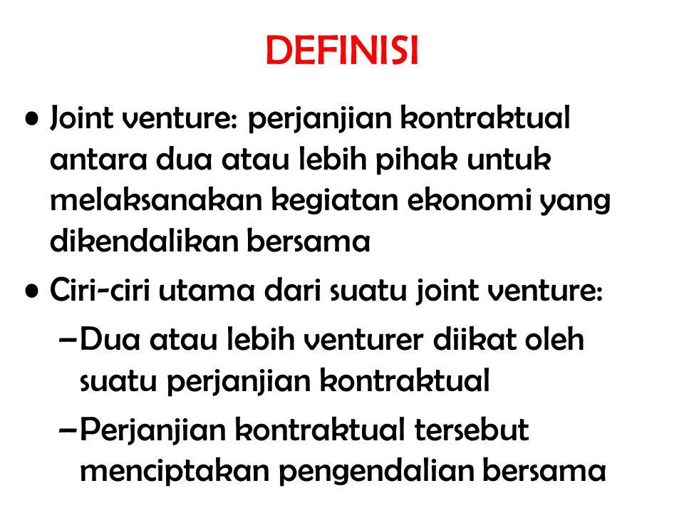 DEFINISI Joint venture: perjanjian kontraktual antara dua atau lebih pihak untuk melaksanakan kegiatan ekonomi yang dikendalikan bersama Ciri-ciri uta