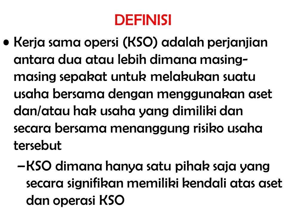 DEFINISI Kerja sama opersi (KSO) adalah perjanjian antara dua atau lebih dimana masing- masing sepakat untuk melakukan suatu usaha bersama dengan meng