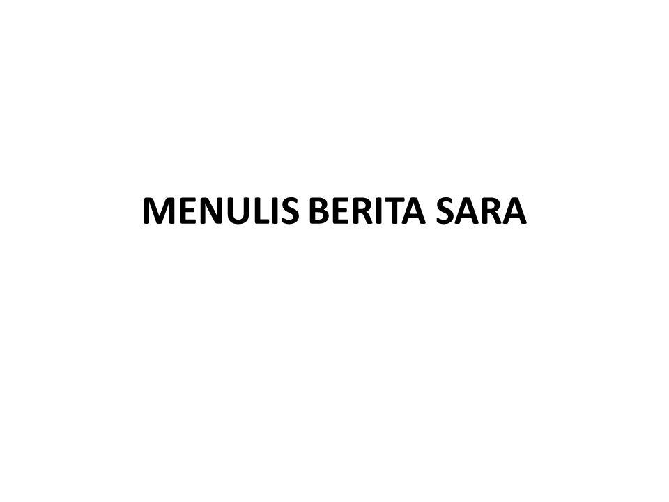 Memberitakan SARA Wartawan Indonesia tidak menulis atau menyiarkan berita berdasarkan prasangka atau diskriminasi terhadap seseorang atas dasar perbedaan suku, ras, warna kulit, agama, jenis kelamin, dan bahasa serta tidak merendahkan martabat orang lemah, miskin, sakit, cacat jiwa atau cacat jasmani (Pasal 8 KEWI).