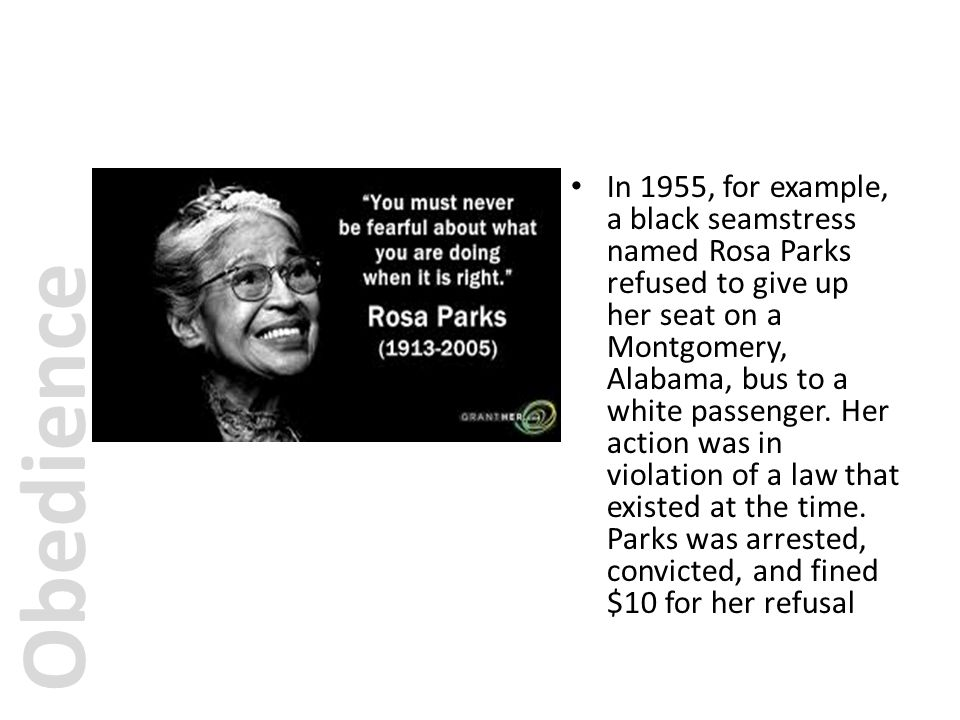 In 1955, for example, a black seamstress named Rosa Parks refused to give up her seat on a Montgomery, Alabama, bus to a white passenger. Her action w