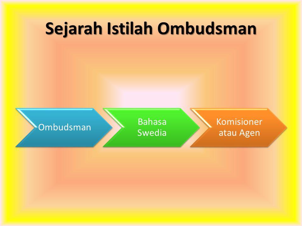 Sejarah Istilah Ombudsman Ombudsman Bahasa Swedia Komisioner atau Agen