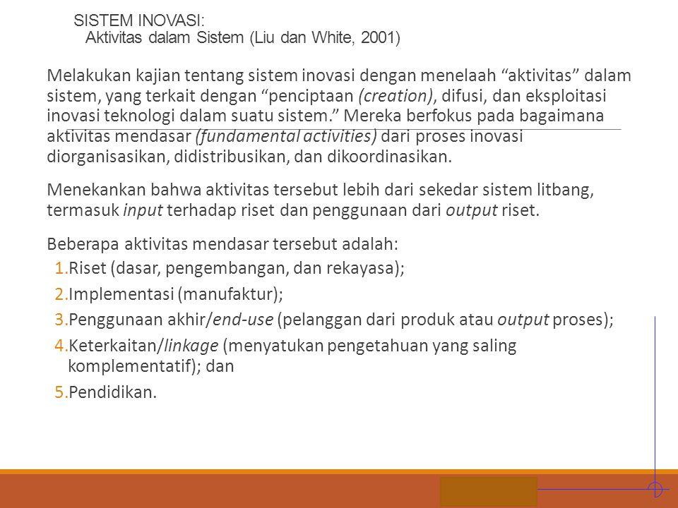 """STIE MDP SISTEM INOVASI: Aktivitas dalam Sistem (Liu dan White, 2001) Melakukan kajian tentang sistem inovasi dengan menelaah """"aktivitas"""" dalam sistem"""