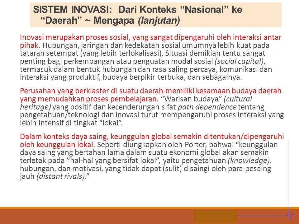 """STIE MDP SISTEM INOVASI: Dari Konteks """"Nasional"""" ke """"Daerah"""" ~ Mengapa (lanjutan) Inovasi merupakan proses sosial, yang sangat dipengaruhi oleh intera"""