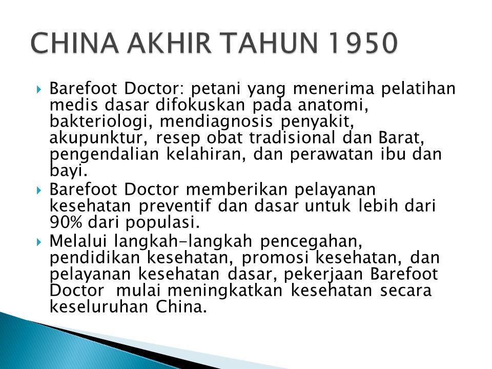  Barefoot Doctor: petani yang menerima pelatihan medis dasar difokuskan pada anatomi, bakteriologi, mendiagnosis penyakit, akupunktur, resep obat tra