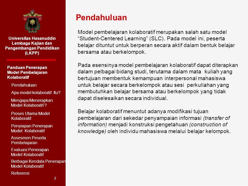 Universitas Hasanuddin Lembaga Kajian dan Pengembangan Pendidikan (LKPP) Panduan Penerapan Model Pembelajaran Kolaboratif Pendahuluan Apa model kolaboratif Itu.