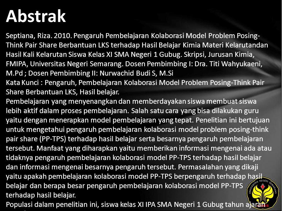Abstrak Septiana, Riza. 2010. Pengaruh Pembelajaran Kolaborasi Model Problem Posing- Think Pair Share Berbantuan LKS terhadap Hasil Belajar Kimia Mate