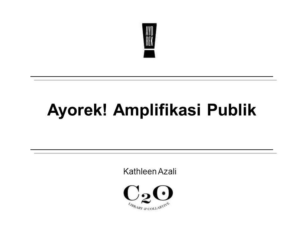 Ayorek! Amplifikasi Publik Kathleen Azali