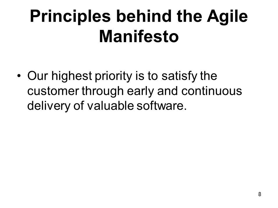 Principles behind the Agile Manifesto Welcome changing requirements, even late in development.
