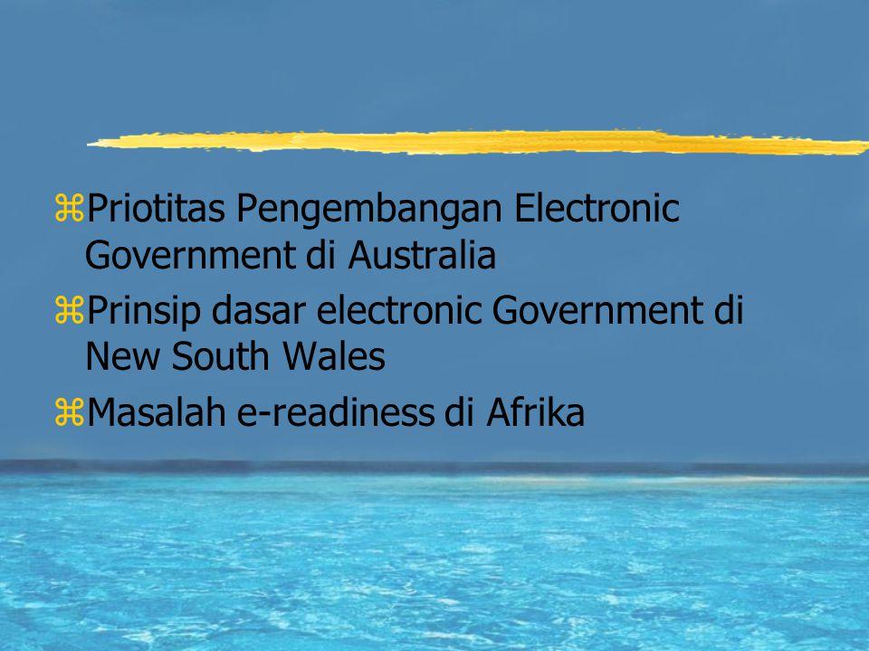 zPriotitas Pengembangan Electronic Government di Australia zPrinsip dasar electronic Government di New South Wales zMasalah e-readiness di Afrika