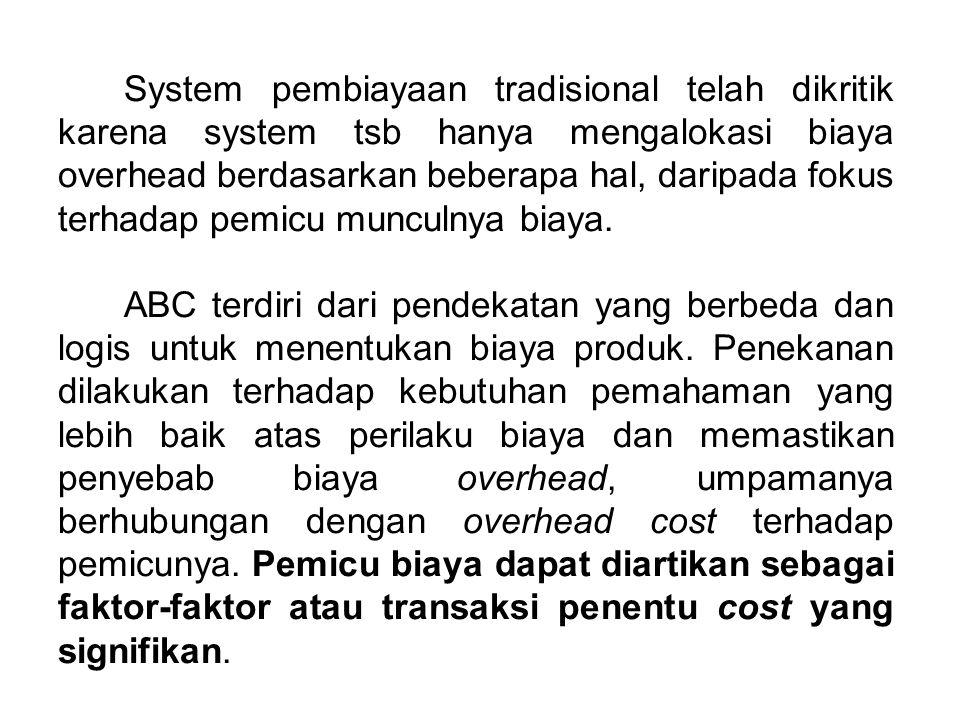 System pembiayaan tradisional telah dikritik karena system tsb hanya mengalokasi biaya overhead berdasarkan beberapa hal, daripada fokus terhadap pemi