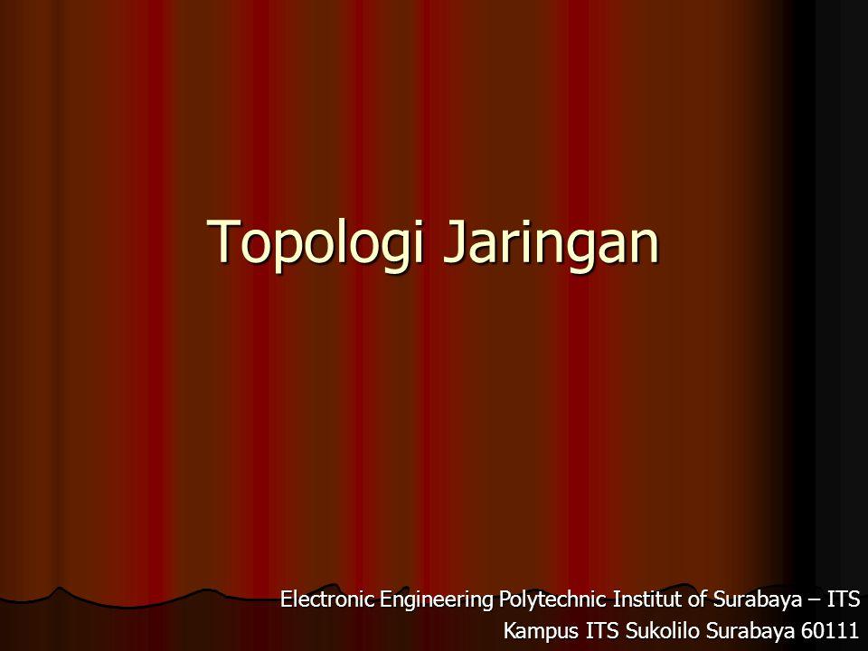 Electronic Engineering Polytechnic Institut of Surabaya – ITS Kampus ITS Sukolilo 60111 Pendahuluan Jaringan komputer adalah kumpulan dua atau lebih dari komputer yang saling berhubungan satu sama lain.