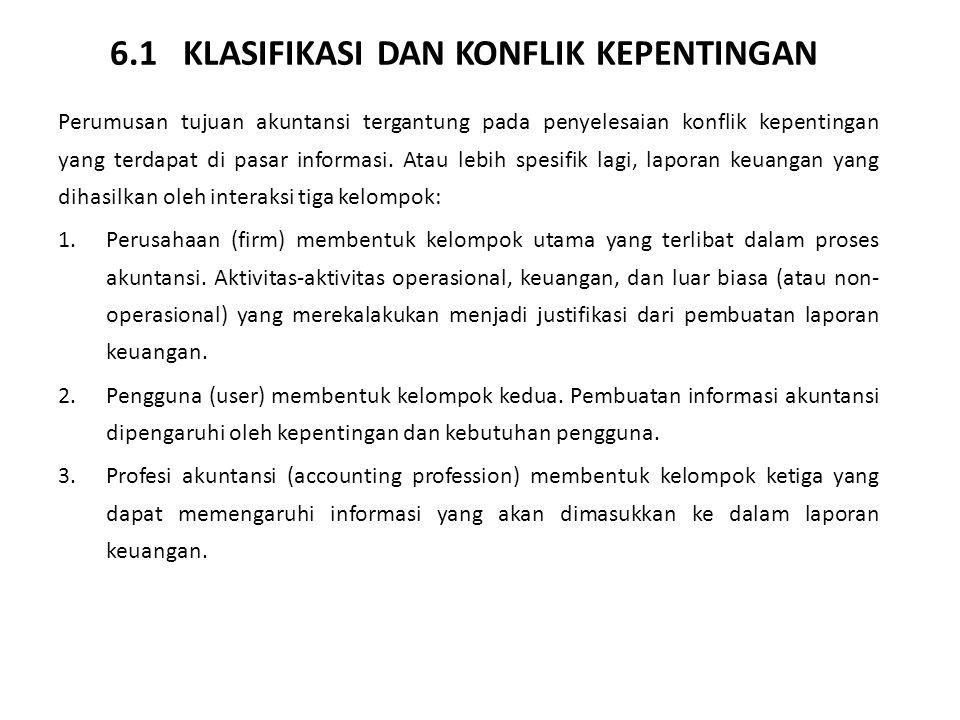 6.2 MENUJU KE ARAH PERUMUSAN TUJUAN LAPORAN KEUANGAN 6.2.1 Tujuan laporan keuangan menurut APB Statement No.4 1.