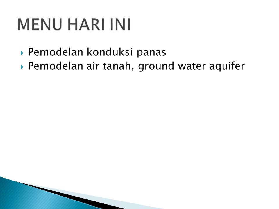  Pemodelan konduksi panas  Pemodelan air tanah, ground water aquifer