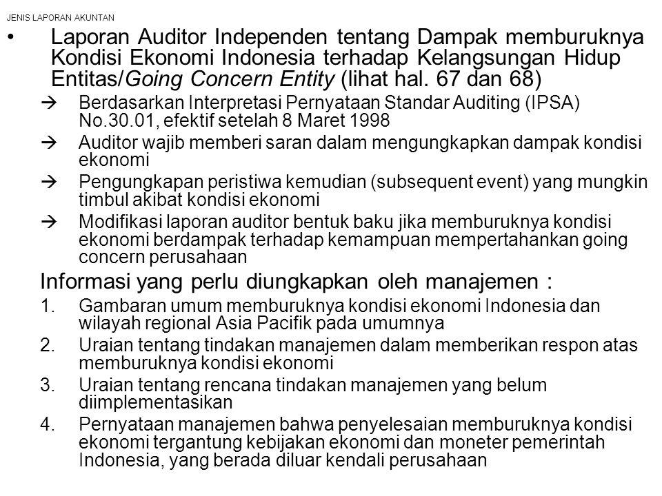 JENIS LAPORAN AKUNTAN Laporan Auditor Independen tentang Dampak memburuknya Kondisi Ekonomi Indonesia terhadap Kelangsungan Hidup Entitas/Going Concer