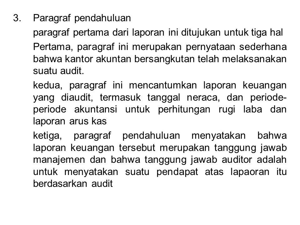 3.Paragraf pendahuluan paragraf pertama dari laporan ini ditujukan untuk tiga hal Pertama, paragraf ini merupakan pernyataan sederhana bahwa kantor ak