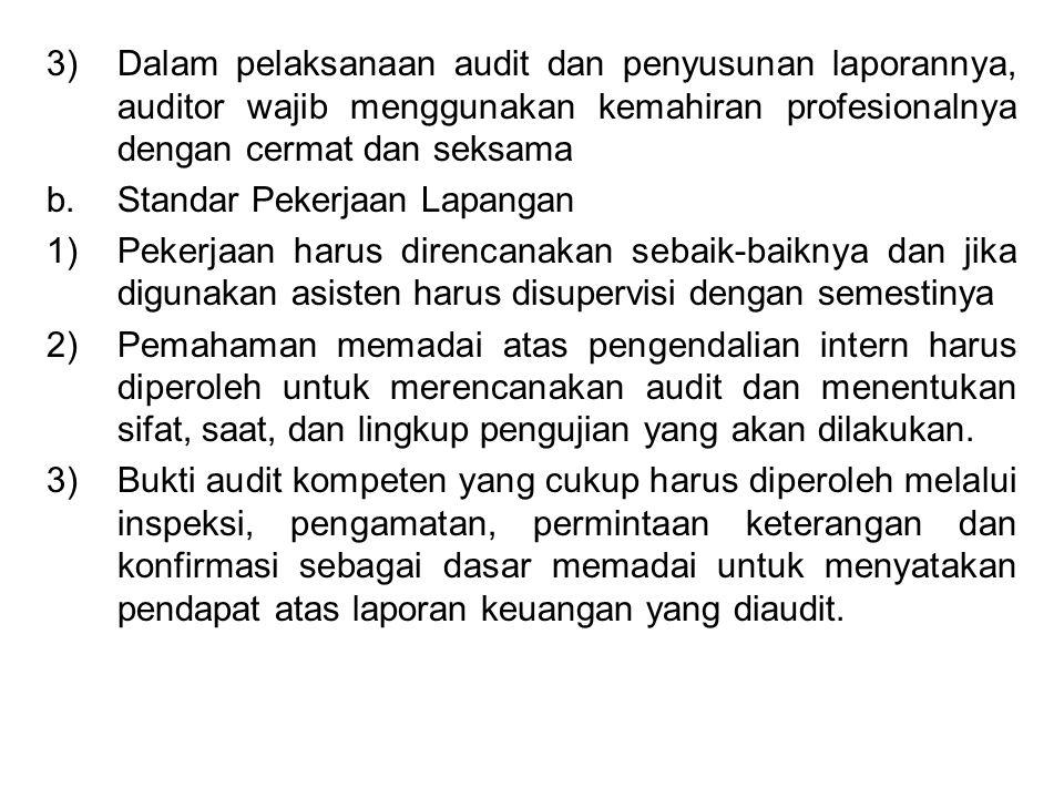 c.Standar Pelaporan 1)Laporan auditor harus menyatakan apakah laporan keuangan telah disusun sesuai dengan prinsip akuntansi yang berlaku umum di Indonesia.