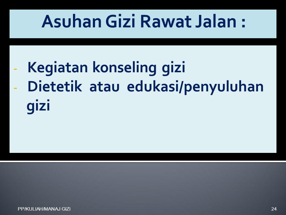 - Kegiatan konseling gizi - Dietetik atau edukasi/penyuluhan gizi PP/KULIAH/MANAJ GIZi24