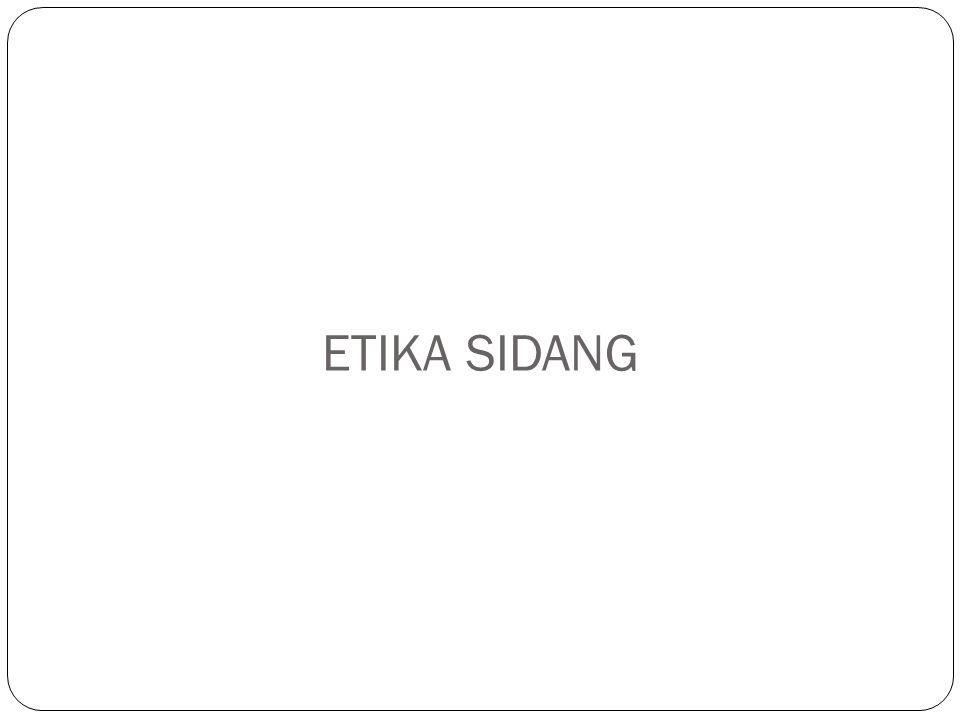 ETIKA SIDANG