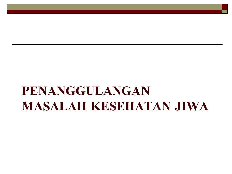 PENANGGULANGAN MASALAH KESEHATAN JIWA