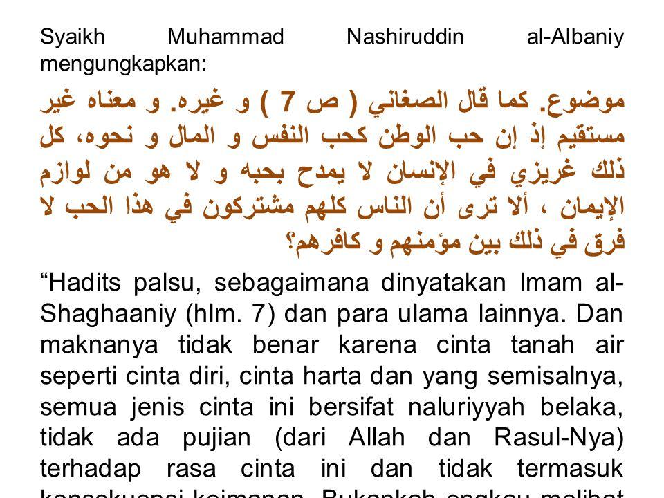 Ketika Cintah tanah air diklaim sebagai bagian dari keimanan, maknanya sama seperti hadits shahih: الْإِيمَانُ بِضْعٌ وَسِتُّونَ شُعْبَةً وَالْحَيَاءُ شُعْبَةٌ مِنْ الْإِيمَانِ Iman memiliki lebih dari enam puluh cabang, dan malu adalah bagian dari iman. (HR.