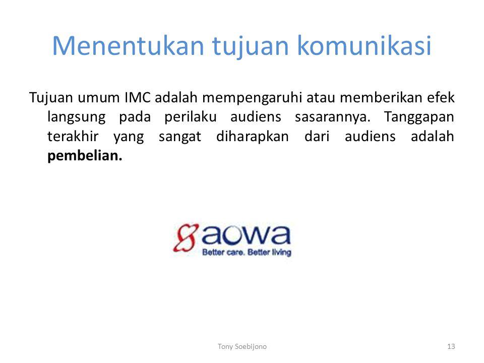 Menentukan tujuan komunikasi Tujuan umum IMC adalah mempengaruhi atau memberikan efek langsung pada perilaku audiens sasarannya.