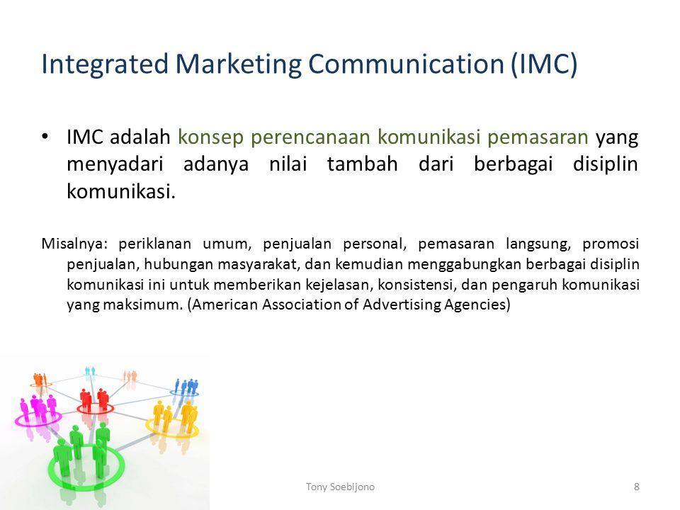 Integrated Marketing Communication (IMC) IMC adalah konsep perencanaan komunikasi pemasaran yang menyadari adanya nilai tambah dari berbagai disiplin komunikasi.