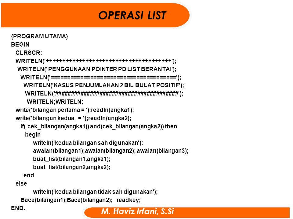 {PROGRAM UTAMA} BEGIN CLRSCR; WRITELN('++++++++++++++++++++++++++++++++++++++'); WRITELN(' PENGGUNAAN POINTER PD LIST BERANTAI'); WRITELN('===========