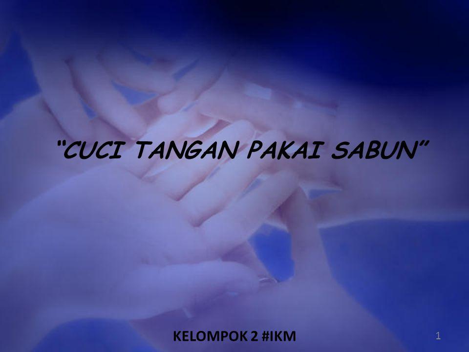 Arti Penting & Makna Kebersihan Tangan 1.Tangan adalah salah satu penghantar utama masuknya kuman penyakit ke tubuh manusia.