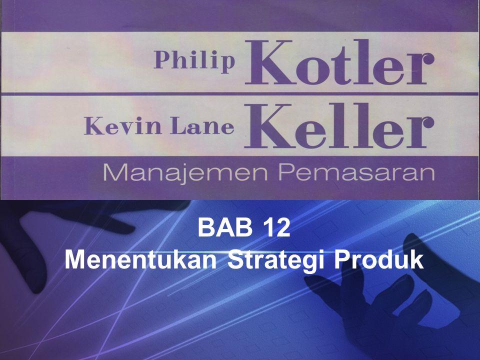Perpanjangan Lini  Perusahaan yang melayani pasar menengah dapat memutuskan untuk memperpanjang lini ke dua arah.