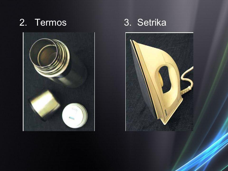 2.Termos3.Setrika