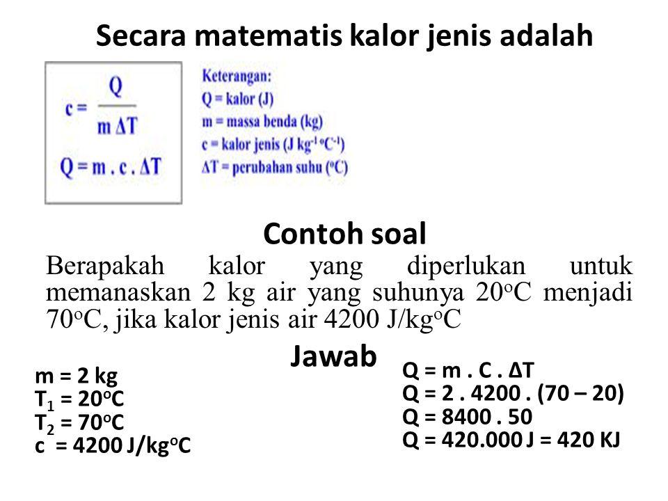 Contoh soal Berapa besar kalor yang dilepaskan jika 5 kg air dileburkan, dan kalor lebur air 336.000 J/kg Penyelesaian Diketahui: m = 5 kg L = 336.000 J/kg Ditanya: Q....