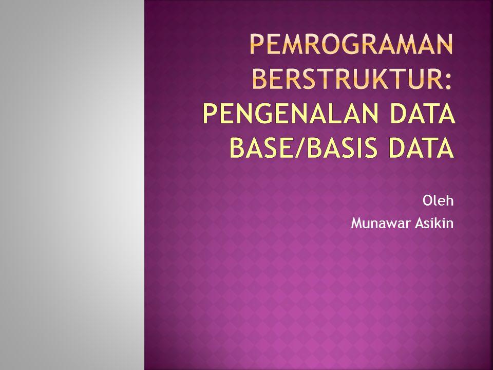  Pemakai database dibagi atas 3 klasifikasi, yaitu: 1.