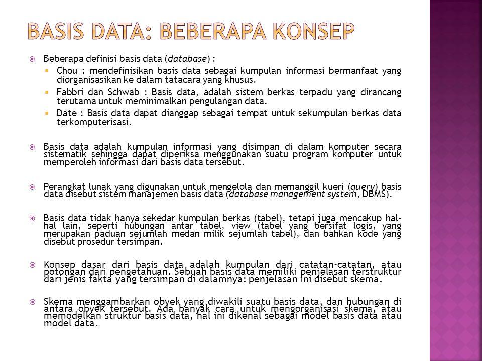  Beberapa definisi basis data (database) :  Chou : mendefinisikan basis data sebagai kumpulan informasi bermanfaat yang diorganisasikan ke dalam tat